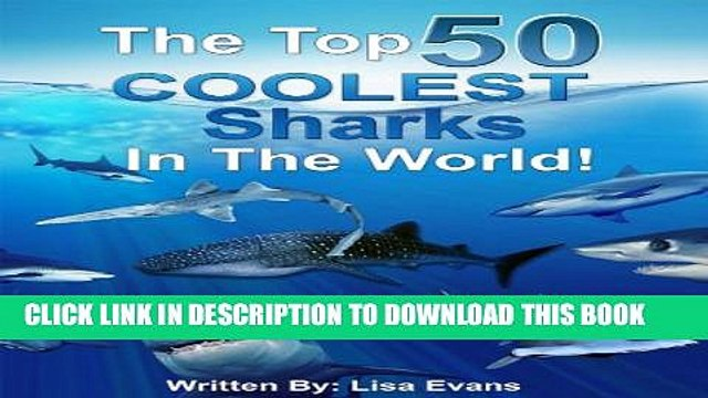 [New] The Top 50 COOLEST Sharks in the World! Exclusive Full Ebook