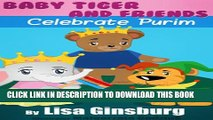 [PDF] Baby Tiger and Friends Celebrate Purim (Baby Tiger and Friends Celebrate the Jewish Holidays