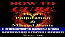 [PDF] Prevent and Reverse Heart Disease: How To Cure Heart Palpitation and Irregular Missed Beats