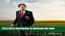 Download D-Day - The Last of the Liberators: Some Of The Last Veterans Of The Normandy Landings