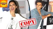 Ranveer Singh COPY Girlfriend Deepika Padukone's Tricks | Bollywood Asia