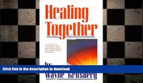 FAVORITE BOOK  Healing Together: A Guide to Intimacy and Recovery for Co-Dependent Couples FULL
