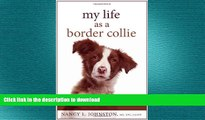READ BOOK  My Life As a Border Collie: Freedom from Codependency FULL ONLINE
