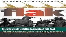 Download Flak: German Anti-Aircraft Defenses, 1914-1945  Ebook Free