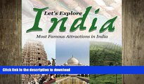 READ THE NEW BOOK Let s Explore India (Most Famous Attractions in India) READ NOW PDF ONLINE