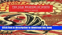 Read The Silk Weavers of Kyoto: Family and Work in a Changing Traditional Industry  Ebook Free