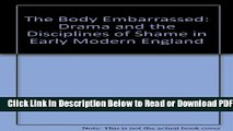 [Get] The Body Embarrassed: Drama and the Disciplines of Shame in Early Modern England Free New