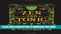 [Read] Zen and Tonic: Savory and Fresh Cocktails for the Enlightened Drinker Ebook Free
