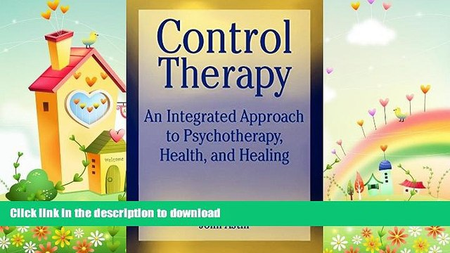 READ  Control Therapy: An Integrated Approach to Psychotherapy, Health, and Healing (Wiley Series