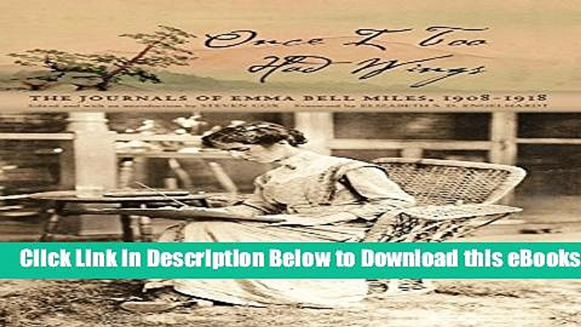 [Reads] Once I Too Had Wings: The Journals of Emma Bell Miles, 1908–1918 Online Ebook