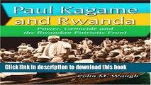 Read Paul Kagame and Rwanda: Power, Genocide and the Rwandan Patriotic Front  PDF Online