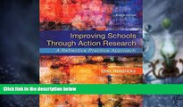 Big Deals  Improving Schools Through Action Research: A Reflective Practice Approach (4th