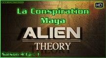Alien Theory S04E01 - La Conspiration Maya (HD)