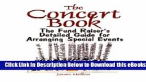 [Reads] The Concert Book: The Fund Raiser s Detailed Guide for Arranging Special Events Online Ebook