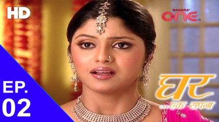 Ghar Ek Sapnaa - Episode No. 02