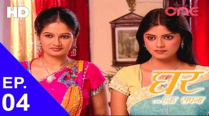 Ghar Ek Sapnaa - Episode No. 04