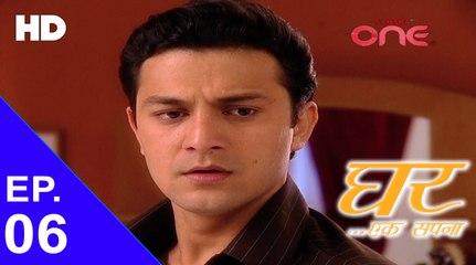Ghar Ek Sapnaa - Episode No. 06