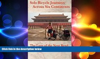 READ book  Solo Bicycle Journeys Across Six Continents: The Lure of the Next Bend  DOWNLOAD ONLINE