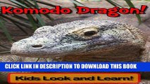 [New] Komodo Dragons! Learn About Komodo Dragons and Enjoy Colorful Pictures - Look and Learn!
