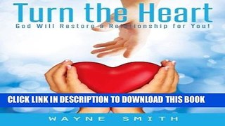 [PDF] Turn the Heart: God Will Restore a Relationship for You! Full Collection