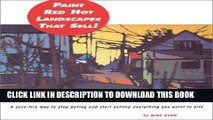 [PDF] Paint Red Hot Landscapes That Sell!: A Sure-Fire Way to Stop Boring and Start Selling