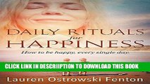 [New] Daily Rituals for Happiness: How to Be Happy, Every Single Day (Daily Rituals for Life)
