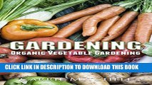 [New] Gardening: Organic Vegetable Gardening: The Permaculture Guide to Your Organic  Vegetable