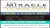 [PDF] The Miracle of Bio-identical Hormones: How I Lost My Fatigue, Hot Flashes, ADHD, ADD,