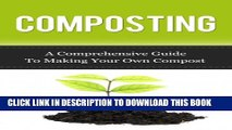 [New] Composting: A Comprehensive Guide to Making Your Own Compost (Compost, Composting,