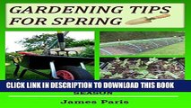 [New] Gardening Tips For Spring: The Food Growers Top Jobs For The Spring Gardening Season