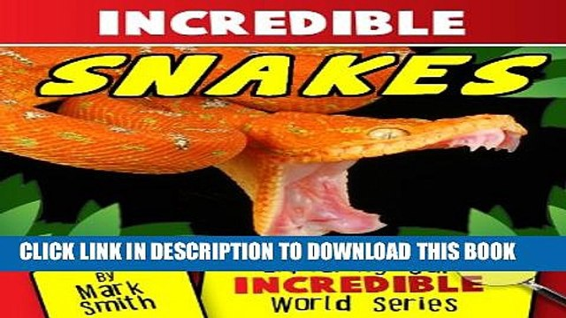 [PDF] Incredible Snakes: Fun Animal Books for Kids With Facts   Incredible Photos (Exploring Our
