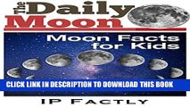 [PDF] The Daily Moon - Moon Facts for Kids - Newspaper-Style Books for Children (Newspaper Facts
