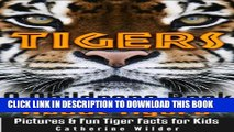[PDF] Tigers! A Childrens Book About Tigers ~ A Fun Facts About Tigers Picture Book For Kids.