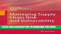 [PDF] Managing Supply Chain Risk and Vulnerability: Tools and Methods for Supply Chain Decision