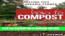 [New] How to Compost: 76 Composting Tips for the Organic Farmer Exclusive Full Ebook