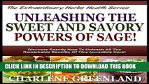 [New] UNLEASHING THE POWERS OF SAGE THE EXTRAORDINARY HERB!: Discover Exactly How To Unleash All