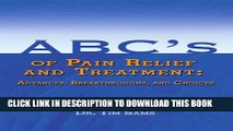 [PDF] ABC s of Pain Relief and Treatment: Advances, Breakthroughs, and Choices Popular Colection