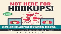 [PDF] Not Here for Hookups!: A Guide to Finding Quality Men on Dating Apps without Compromising