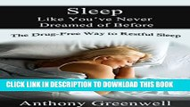 [PDF] Sleep Like You ve Never Dreamed of Before: The Drug-free Way to Restful Sleep Popular