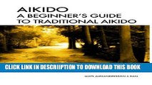 [New] Aikido A beginner s guide to traditional aikido: Aikido manual for beginners - b/w (Aikido -