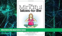 Big Deals  The Mindful Mom-To-Be: A Modern Doula s Guide to Building a Healthy Foundation from