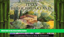 READ book  Karen Brown s Italy Bed   Breakfasts 2010: Exceptional Places to Stay   Itineraries