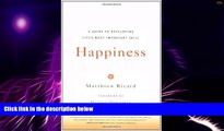 Big Deals  Happiness: A Guide to Developing Life s Most Important Skill  Free Full Read Best Seller