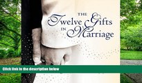 Big Deals  The Twelve Gifts in Marriage (Twelve Gifts Series)  Free Full Read Best Seller