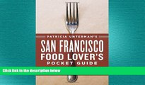 READ book  Patricia Unterman s San Francisco Food Lover s Pocket Guide, Second Edition  BOOK