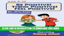 [New] Be Positive! Think Positive! Feel Positive! Surviving Primary School ((Primary / middle