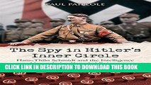 [Read PDF] The Spy in Hitler s Inner Circle: Hans-Thilo Schmidt and the Allied Intelligence