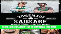 [PDF] Homemade Sausage: Recipes and Techniques to Grind, Stuff, and Twist Artisanal Sausage at