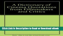 [Get] A Dictionary of Cinema Quotations from Filmmakers and Critics Free New