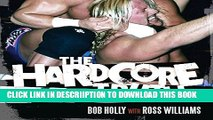 [PDF] The Hardcore Truth: The Bob Holly Story Full Online